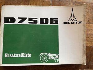 Ersatzteilliste Ersatzteilekatalog Handbuch Deutz Dieselschlepper D 7506 orig.