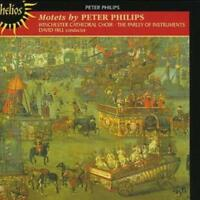 Peter Philips : Motets (Hill, the Parley of Instruments) CD (2005) ***NEW***