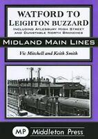 Watford to Leighton Buzzard by Vic Mitchell, Keith Smith (Hardback)