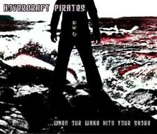 Hovercraft Pirates - When Our Wake Hits Your Shore [New CD]