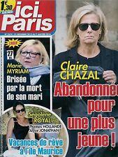ICI PARIS N° 3574--CLAIRE CHAZAL ABANDONNEE/MARIE MYRIAM/SEGOLENE ROYAL