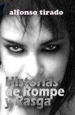 Historias de Rompe y Rasga by alfonso Tirado (2013, Paperback)