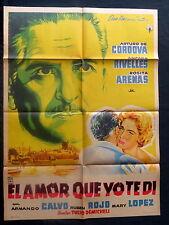 "'EL AMOR QUE YO TE DI"" ARTURO DE CORDOVA AMPARO RIVELLES MEXICAN POSTER 1959"