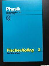 Physik. Fischer Kolleg 3 . Das Abitur-Wissen . JUNG, WALTER