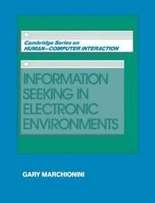 Information Seeking in Electronic Environments Cambridge Series on Human-Comput