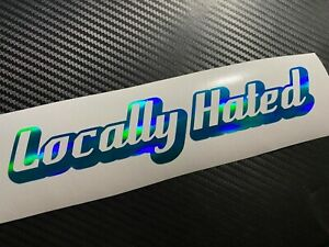 GREEN OIL SLICK Locally Hated Funny Car Sticker Decal JDM Drift VDUB Modded