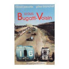 LE DUEL BUGATTI - VOISIN (Grand Prix ACF Tours 1923) - LIVRE D'OCCASION