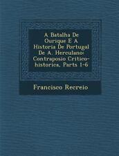 A Batalha de Ourique E a Historia de Portugal de A. Herculano: Contraposi O Crit