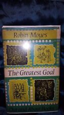 THE GREATEST GOAL by ROBIN MOYES-OUT & ABOUT BOOKS-H/B D/W-1964-£3.25 UK POST