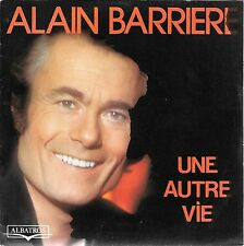 "45 TOURS / 7"" SINGLE--ALAIN BARRIERE--UNE AUTRE VIE / PARIS DISCO--1978"