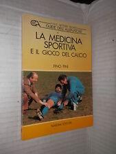 LA MEDICINA SPORTIVA E IL GIOCO DEL CALCIO Fino Fini Nardini 1988 libro manuale