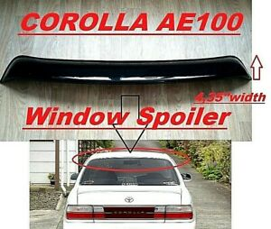 Toyota Corolla AE100 Roof Spoiler Tail Window Wing Deflector Visor 1991-1995 4D
