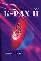 K-Pax II: On a Beam of Light By Gene Brewer