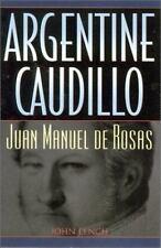 Argentine Caudillo: Juan Manuel de Rosas Latin American Silhouettes