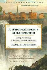 A Shopkeeper's Millennium: Society and Revivals in Rochester, New York, 1815-1..