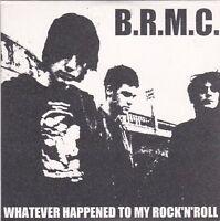 B.R.M.C - Black Rebel Motorcycle Club - Whatever Happened To My Rock N Roll - CD