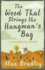 The Weed That Strings the Hangman's Bag by Alan Bradley (Paperback) New Book