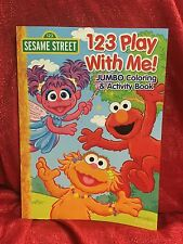 """Sesame Street """" 123 Play With Me """"Jumbo Coloring & Activity Book Color"""