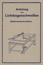 Anleitung zum Lichtbogenschweißen Elektrodenschweißen Schweißen lernen Reprint