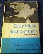 Their Flight Shall Continue by Joan Hicks Hardback 1966 (Bird Sanctuary)