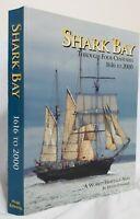 Shark Bay Through Four Centuries 1616 to 2000 by Hugh Edwards -Western Australia