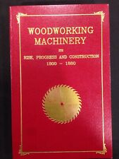 Woodworking Machinery: Its Rise, Progress, And Construction; 1800-1880. Paper
