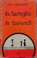La famiglia in Burundi  di Lino Rampazzo,  1979,  Editrice Missionaria It. - ER