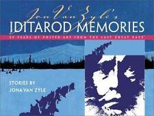 Jon Van Zyle's Iditarod Memories : 25 Years of Poster Art from the Last Great R…
