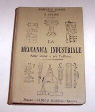 Manuali Hoepli - S. Dinaro - Meccanica Industriale - 1^ ed. 1909