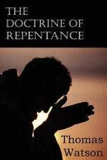 The Doctrine of Repentance by Thomas Watson (2012, Paperback)