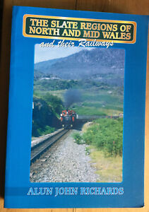 Slate Regions of North and Mid Wales and Their Railways by Alun John Richards...