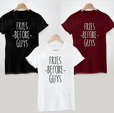 Fries Before Guys T-shirt Top Tumblr Hipster Swag Dope Tee Slogan Funny Womens