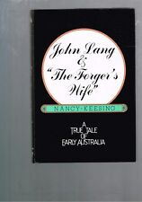 John Lang and the Forger's Wife: A True Tale of Early Australia Nancy Keesing HB