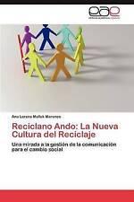 Reciclano Ando: La Nueva Cultura del Reciclaje: Una mirada a la gestión de la co