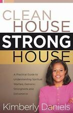 Clean House, Strong House: A Practical Guide to Understanding Spiritual Warfare,