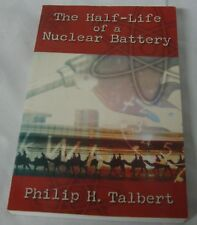 The Half-Life of a Nuclear Battery By Philip H. Talbert