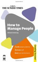 How to Manage People (Sunday Times Creating Success) By Michael Armstrong