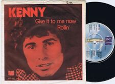 KENNY Give It To Me Now Danish 45PS 1973