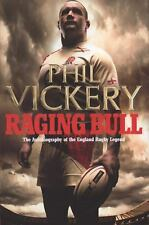 Raging Bull : My Autobiography by Phil Vickery