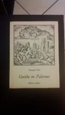 Giuseppe Pitrè GOETHE IN PALERMO nella primavera del 1787 1° ed. Sellerio 1976
