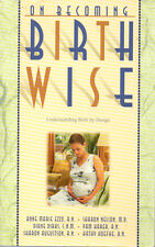 On Becoming Birth Wise by Robert Bucknam, Gary Ezzo