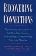 Recovering Connections: Experiencing the Gospels As Fulfilling Our Longings for