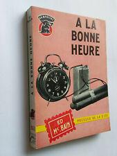 A LA BONNE HEURE 1961 MC BAIN MYSTERE N°551 POLICIER