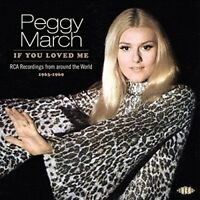 PEGGY MARCH - IF YOU LOVED ME-RCA RECORDINGS FROM AROUND THE WORLD   CD NEW!