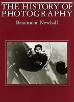 History of Photography : From 1839 to the Present by Beaumont Newhall