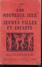 150 NOUVEAUX JEUX POUR JEUNES FILLES ET ENFANTS  BRUEL