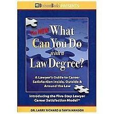 The New What Can You Do with a Law Degree: A Lawyer's Guide to Career Satisfacti