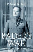 Bader's War: 'Have A Go At Everything', New, Mackenzie, S P Book