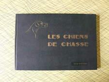 LES CHIENS DE CHASSE EDITION MANUFRANCE 1960 SAINT - ETIENNE