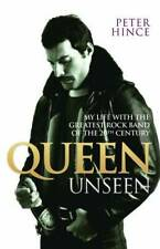 Queen Unseen: My Life with the Greatest Rock Band of the 20th Century, Peter Hin
